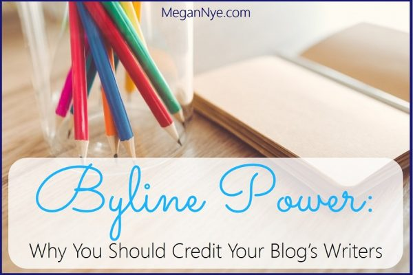 Byline Power: Why You Should Credit Your Blog's Writers