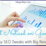 Get Noticed on Google: Easy SEO Tweaks with Big Results