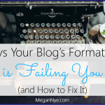 Ways Your Blog's Formatting is Failing You (and How to Fix It)