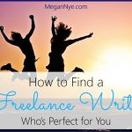 How to Find a Freelance Writer Who's Perfect for You