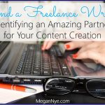 Find a Freelance Writer: Identifying an Amazing Partner for Your Content Creation