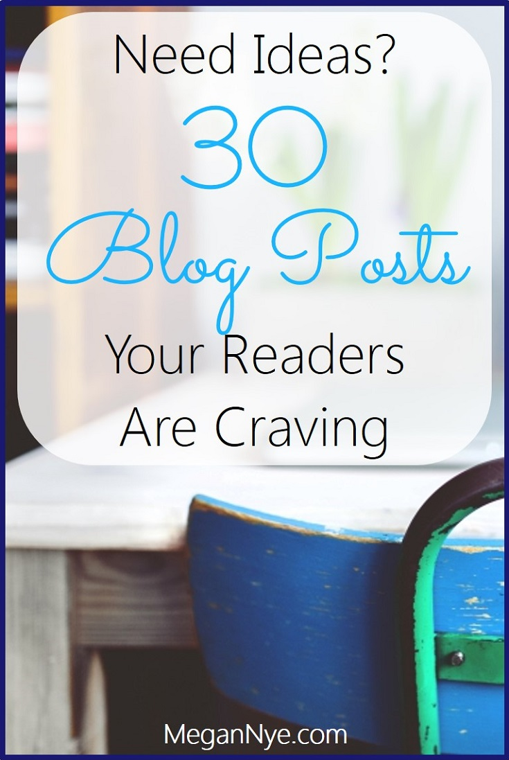 Need Ideas 30 Blog Posts Your Readers Are Craving