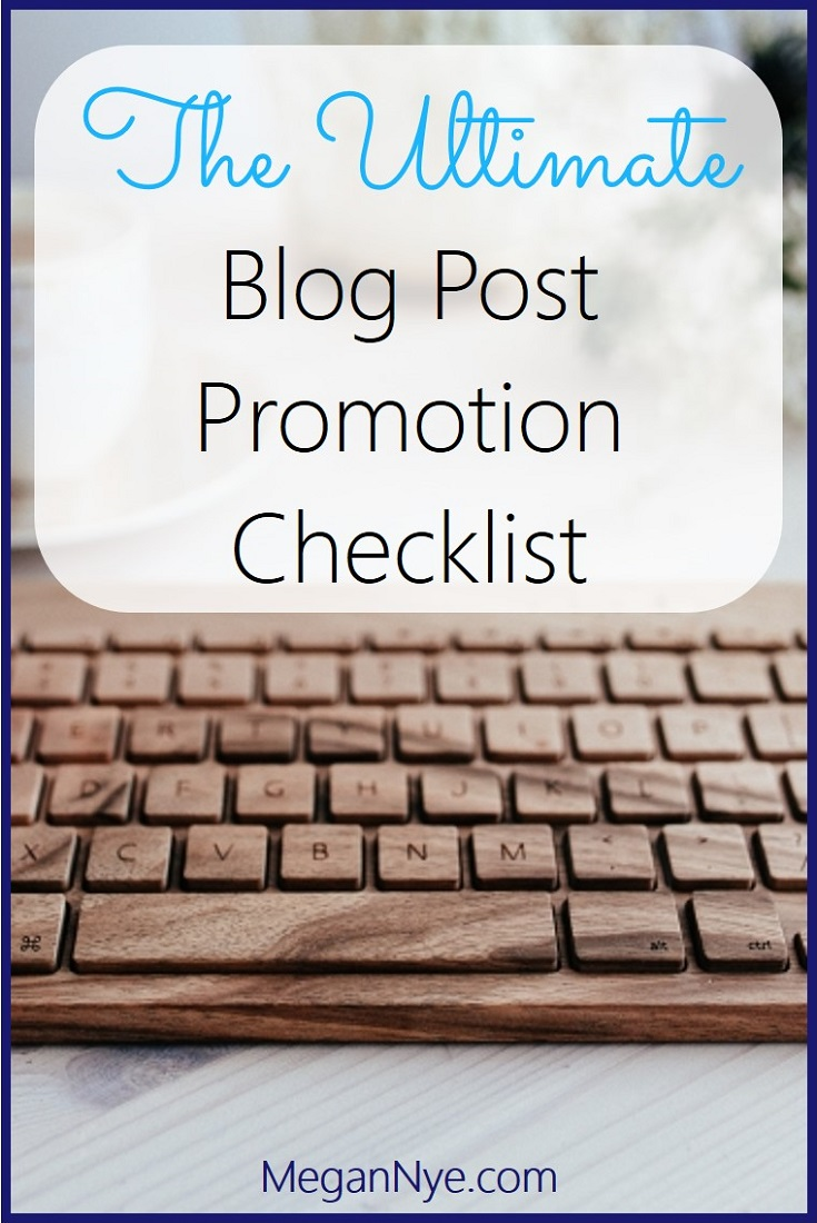 You've crafted an amazing blog post. But just how do you get the world to take notice? Get the word out with these 22 ways to promote your blog post!   The Ultimate Blog Post Promotion Checklist   Megan Nye