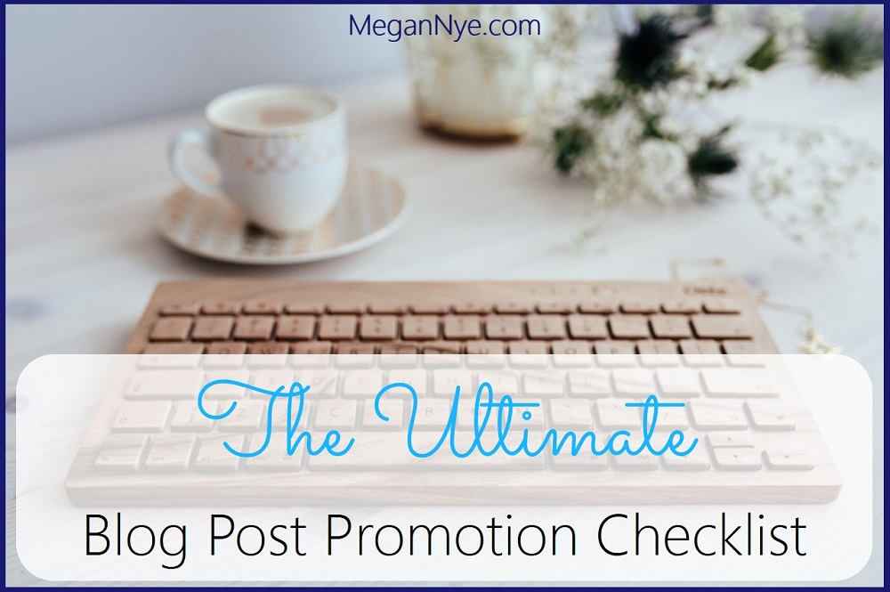 The Ultimate Blog Post Promotion Checklist