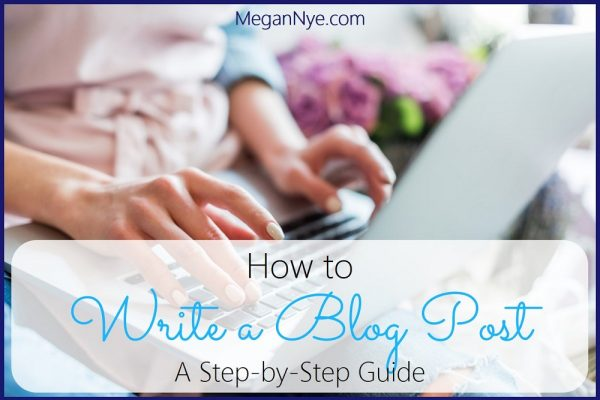 How to Write a Blog Post - A Step-by-Step Guide
